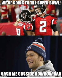Super Bowl: WERE GOING TO THE SUPER BOWL!  CASH MEOUSSIDEHOWBOWIDAH  imngfip-com