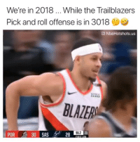 Memes, 🤖, and Sas: We're in 2018 While the Trailblazers  Pick and roll offense is in 3018  O NbaHotshots.us  LAZER  1 POR ))) 30 SAS  55.2  23  28 That's insane 👀😂🔥 - Follow @_nbamemes._ - via @nbahotshots.us