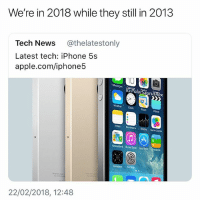 I'm still on the iPhone 4 what's wrong with that: We're in 2018 while they still in 2013  Tech News @thelatestonly  Latest tech: iPhone 5s  apple.com/iphone5  IO  WaerClock  Maps  Notes Reminders  Grre Center  Newsstand ifures Store Rsstok  22/02/2018, 12:48 I'm still on the iPhone 4 what's wrong with that