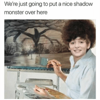 @drgrayfang is a meme god: We're just going to put a nice shadow  monster over here @drgrayfang is a meme god