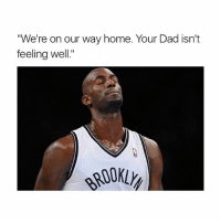 """Dad, Memes, and Home: """"We're on our way home. Your Dad isn't  feeling well."""" Noooo"""