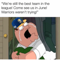 "Nba, Best, and The League: ""We're still the best team in the  league! Come see us in June!  Warriors weren't trying!""  (0 Warriors fans..."
