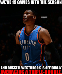 It's been awhile since this has happened. #Thunder Nation: WERE19 GAMES INTO THE SEASON  OMBAMEMES  ILAHOMA  CITY  AND RUSSELL WESTBROOK IS OFFICIALLY  AVERAGINGATRIPLEDOUBLE. It's been awhile since this has happened. #Thunder Nation