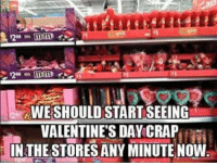 Memes, Any Minute, and 🤖: WESHOULD START SEEING  VALENTINES DAY CRAP  a  IN THE STORES ANY MINUTE NOW :)