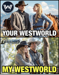 Batman, Joker, and Memes: WEST WORLD  YOUR WESTWORLD  TOM DRRDW  MY WEST WORLD My Westworld has superpowers and my man @johnschaech as Jonah Hex. So... yeah. It's better. 😂 Looking forward to tonight's episode of @cw_legendsoftomorrow. 👌🏾 -- legendsoftomorrow joker harleyquinn suicidesquad batman gotham dc dccomics dcnation dcuniverse batman wonderwoman batmanvsuperman dawnofjustice superman deadshot brucewayne gotham nightwing jaredleto margotrobbie dcrebirth new52 blerd theflash thedarkknight justiceleague birdsofprey jonahhex whitecanary