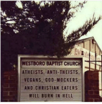 Alright. Which one of you ate the Christian again? (A): WESTBORO BAPTIST CHURCH  RN  ATHEISTS, ANTI-THEISTS  VEGANS GOD-MOCKERS  AND CHRISTIAN EATERS  EWILLEBURNENEHELLE Alright. Which one of you ate the Christian again? (A)