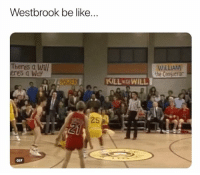 Basketball, Be Like, and Gif: Westbrook be like..  Theres a Wi  res a Way  WILLIAM  the Congueror  25  GIF He launched that shot 😂 nba nbamemes westbrook