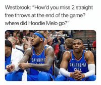 """Memes, The Game, and Free: Westbrook: """"How'd you miss 2 straight  free throws at the end of the game?  where did Hoodie Melo go?""""  NBAMEMES.  OK AHOM  OKLAHOMA Does Melo make the Thunder better or worse? 👀 - Follow @_nbamemes._"""