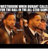 😂😂😂 RussellWestbrook KevinDurant: WESTBROOK WHEN DURANT CALLS  FOR THE BALL IN THE ALL-STAR GAME  @NBAMEMES 😂😂😂 RussellWestbrook KevinDurant