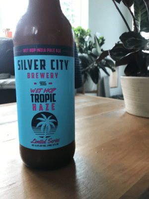 Bad, India, and Silver: WET HOP INDIA PALE ALE  SILVER CITY  BREWERY  WET HOP  TROPIC  HAZE  Lirited Series  ALC. 6.4% BY VOL. IPINT, 6 FL.OZ Half a pound of Amarillo in this bad boy.