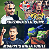 Football, Memes, and Ninja: WETROLL  FOOTBALL  KURZAWA&LILPUMP  MBAPPE:& NINJA TURTLE Can you name more Footballer lookalikes?👇🏻😂