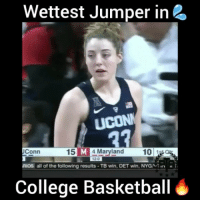 Her Jumpshot too wet💦😷 - Via - - ( @passthaball ) 😷 👑 💨 - Follow @dunkfilmz for more!: Wettest Jumper in 2  UCONN  27  UConn  15 M 4 Maryland 10  1 Qu  RIOs all of the following results -TB win, DET win, NYGN i  College Basketball Her Jumpshot too wet💦😷 - Via - - ( @passthaball ) 😷 👑 💨 - Follow @dunkfilmz for more!