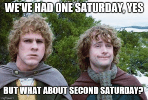 advice-animal:  Waking up on Sunday and remembering it's a three day weekend is the best: WEVE HAD ONESATURDAY, YES  BUT WHAT ABOUT SECOND SATURDAY?  imgflip.com advice-animal:  Waking up on Sunday and remembering it's a three day weekend is the best