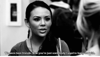Friends, Best, and Http: Wewere best friends. Now you're just somebody l used to hang out with http://iglovequotes.net/