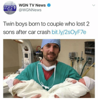 Memes, News, and Wow: WGN TV News  @WGNNews  CHICAGO'S VERY OWN  WGN9  NEWS  Twin boys born to couple who lost 2  sons after car crash bit.ly/2sOyF7e Wow 🙏🏾🙌🏾 The Lord works in mysterious ways