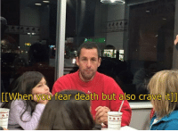 Death, Fear, and You: [Wh  en you fear death but also crave it  1