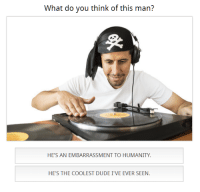 "Dude, Meme, and Http: Whai do you think of this man?  HE'S AN EMBARRASSMENT TO HUMANITY  HE'S THE COOLEST DUDE I'VE EVER SEEN <p>Thoughts on this question meme format? via /r/MemeEconomy <a href=""http://ift.tt/2uFf3Wo"">http://ift.tt/2uFf3Wo</a></p>"