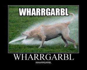 Ass, Meme, and Tumblr: WHARRGARBL  WHARRGARBL  WHARRGARBL ghostcongregation:this is an old-ass meme but the humor is very 2017. this could have been made yesterday