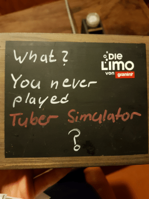 """Tube, Never, and Boss: what 2  DIe  Limo  von granini  You never  played  Tube Simulator When your boss tells you to """"just write anything"""" on the boards."""