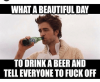 If you don't like it... Cash me outside how bout dah? fuckoff oneofthosedays: WHAT A BEAUTIFUL DAY  TOORINKA BEER AND  TELLEVERYONE TO FUCK OFF If you don't like it... Cash me outside how bout dah? fuckoff oneofthosedays