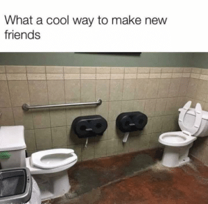 Friends, Memes, and Cool: What a cool way to make new  friends Will you be my friend?