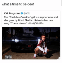 """Memes, Girl, and Time: what a time to be deaf  XXL Magazine @XXL  The """"Cash Me Ousside"""" girl is a rapper now and  she goes by Bhad Bhabie. Listen to her new  song """"These Heaux"""" trib.al/OiioB1n  BHAD  PARENTAL  AUISOR Cash me getting earplugs @savagememesss"""