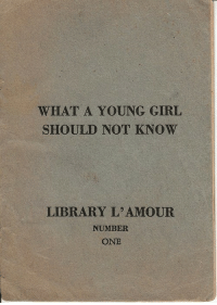 Lamour: WHAT A YOUNG GIRL  SHOULD NOT KNOW  LIBRARY L'AMOUR  NUMBER  ONE