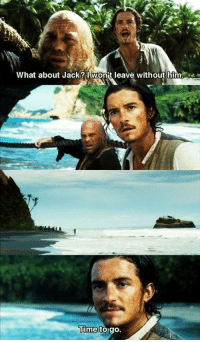 Memes, 🤖, and Pirates of the Caribbean: What about Jack? I wont leave without him.  Time to go. Pirates of the Caribbean
