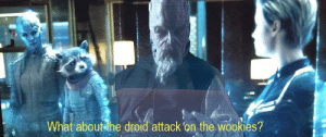 Strongest Avenger: What about the droid attack on the wookies? Strongest Avenger