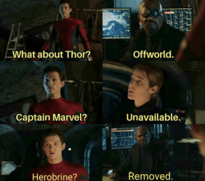 Marvel, Thor, and Captain Marvel: What about Thor?  Offworld.  Unavailable.  Captain Marvel?  Removed.  Herobrine? Damn