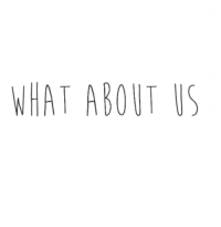 what about us: WHAT ABOUT US