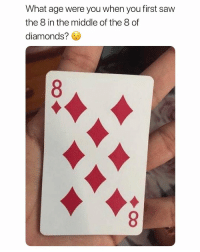Saw, The Middle, and Diamonds: What age were you when you first saw  the 8 in the middle of the 8 of  diamonds? Did y'all know this?! 😳🤯 https://t.co/7grUXuTVi7