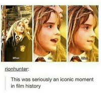 film history: What.  An  rionhunter:  This was seriously an iconic moment  in film history