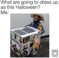 😂😂  Follow us - Mexican Problems.: What are going to dress up  as this Halloween?  Me:  SC: BLSNAPZ 😂😂  Follow us - Mexican Problems.