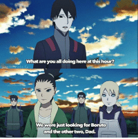 Dad, Memes, and 🤖: What are you all doing here at this hour  Wewere just looking for Boruto  and the other two, Dad. Inojin or Sai? 👀 . . . Cr:@uzumaki.hinata