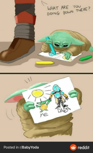 awesomacious:  Mando is best dad in the galaxy.: WHAT ARE YOU  DOING DOWN THERE?  DAE  ME  Posted in r/BabyYoda  reddit awesomacious:  Mando is best dad in the galaxy.