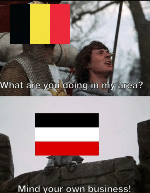 Belgium, Business, and History: What are you doing in my area?  Mind your own business! Shhh little belgium