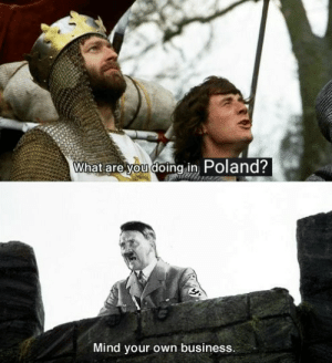 Reddit, Business, and Poland: What are you doing in Poland?  Mind your own business. September 80 years ago...