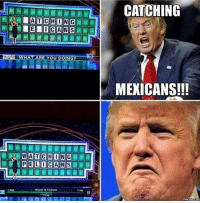 Saturday afternoon memes for everyone. ~Big Red: WHAT ARE YOU DOING?  WATCHING  Wheel of Fortune  CATCHING  MEXICANS!!!  memes COM Saturday afternoon memes for everyone. ~Big Red