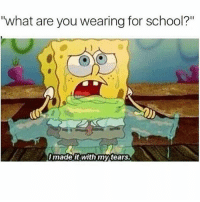 """Funny, School, and Break: """"what are you wearing for school?""""  made it with my tears. 😭😭 how many days until break?"""