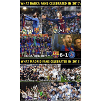 The Difference 👏🏽😂: WHAT BARCA FANS CELEBRATED IN 2017:  Rakuten  2-3  COPA!DEL REY^^e ラ6-1  WHAT MADRID FANS CELEBRATED IN 2017:  UEFA SUPER CUP SPANISH SUPER CUP  LA LIGA  CHAMPIONS'LEAGUE.  d,  CLUB WORLD CUP The Difference 👏🏽😂