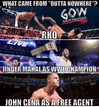 """John Cena, Memes, and Run: WHAT CAME FROM """"OUTTANOWHERE""""p  60 OF WRESTLING  RKO  JINDER MAHAL AS WWE CHAMPION  JOHN CENA AS A FREE AGENT I'm not mad that he's a free agent but just give me a reason why he is a free agent did his Smackdown contract run out or something prowrestling professionalwrestling wwe wweraw wwefans wwemitb wweuniversalchampionship wweuniverse wwesuperstars wweworldheavyweightchampion wwewrestling wwefunny wwememes wrestle wrestler wrestling wrestlers wrestlingmemes samoajoe ajstyles brocklesnar worldwrestlingfederation johncena jindermahal"""