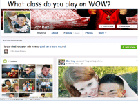 Toasty Meme: What class do you play on WOW?  Dee Kay  A. Add Friend  Message  Timeline  About  Friends  1 Mutual  Photos  More  DO YOU KNOW DEE?  To see what he shares with friends, send him a friend request.  A. Add Friend  1 Mutual Friend  Photos  Dee Kay updated his profile picture.  6 May at 14:52  100%  sec 28.8 Kbps 568K  PNG-24 Toasty Meme