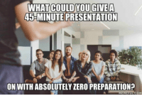 """Club, Tumblr, and Zero: WHAT COULD YOUGIVEA  45-MINUTE PRESENTATION  ON WITH ABSOLUTELY ZERO PREPARATION?  MEMEFULCOM <p><a href=""""http://laughoutloud-club.tumblr.com/post/165782997869/who-wanna-talk-about-starcraft-ii-i-can-do-this"""" class=""""tumblr_blog"""">laughoutloud-club</a>:</p>  <blockquote><p>Who wanna talk about Starcraft II, I can do this all day</p></blockquote>"""