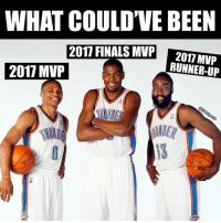 Finals, Nba, and Been: WHAT COULD'VE BEEN  2017 FINALS MVP  RUNNER-UP  2017 MVP  NDE