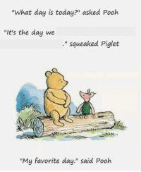 "<p>BUY BUY BUY via /r/MemeEconomy <a href=""https://ift.tt/2KssL4S"">https://ift.tt/2KssL4S</a></p>: ""What day is today?"" asked Pooh  ""It's the day we  "" squeaked Piglet  Sati  ""My favorite day."" said Pooh <p>BUY BUY BUY via /r/MemeEconomy <a href=""https://ift.tt/2KssL4S"">https://ift.tt/2KssL4S</a></p>"