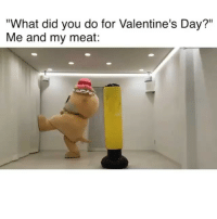 """Friends, Funny, and Valentine's Day: """"What did you do for Valentine's Day?""""  Me and my meat: Tag ur single friends! 😂 Song: """"Square Up"""" by @ZackFox"""