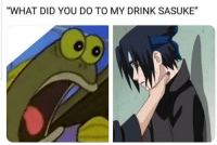 "Pizza, How, and Sasuke: ""WHAT DID YOU DO TO MY DRINK SASUKE"" How am I supposed to eat this pizza without my DRINK"