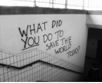 World, Did, and The World: WHAT DID  YOU DO TO  TSAVE THE  WORLD