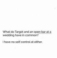 Sorry, Target, and Control: What do Target and an open bar at a  wedding have in common?  OWOMENWHOLOVEWINE  I have no self control at either. Not even sorry 🎯🍷 WomenWhoLoveWine targetshouldhaveabar targetproblems wineo